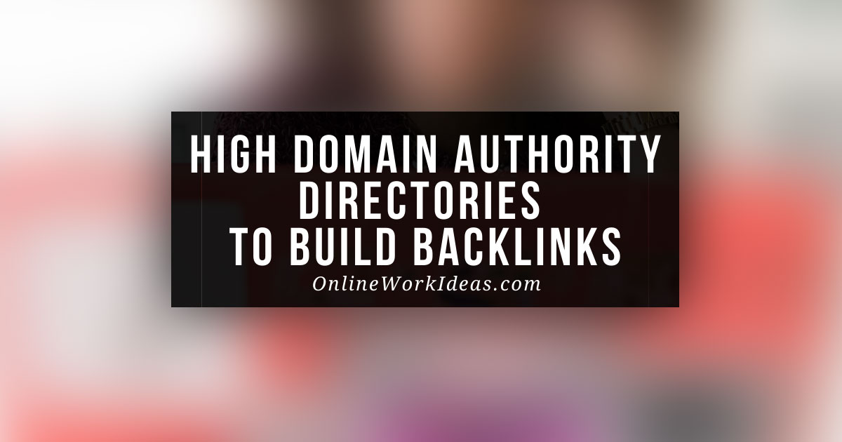 Directories of High Domain Authority to Build Backlinks