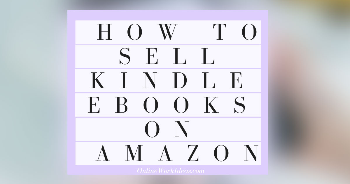 How to Sell Kindle Ebooks on Amazon